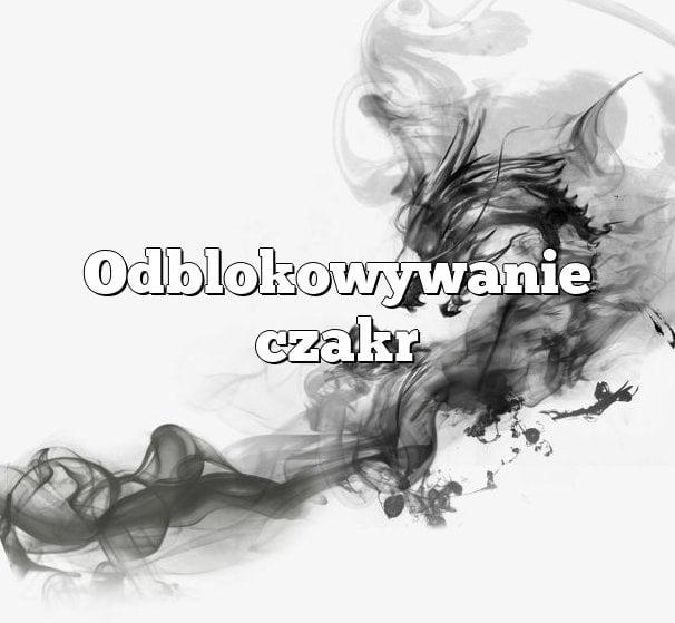 Odblokowanie Czakr – Czakry z Pełną Mocą